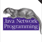Java Network Programming: Developing Networked