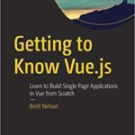 Getting to Know Vue. js